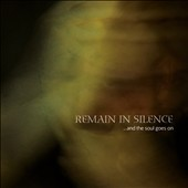 Remain In Silence: ...And the Soul Goes On [Digipak]