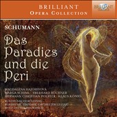 Schumann: Paradise and the Peri, oratorio /  Magdalena Hajossyova, Marga Schiml, soprano; Leipzig Radio Choir and SO, Wolf-Dieter Hauschild