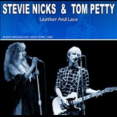 Stevie Nicks/Tom Petty: Leather and Lace: Radio Broadcast 1983 *