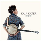 Kaia Kater: Nine Pin