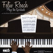 Felix Roach: Plays the Spirituals