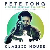Heritage Orchestra/Pete Tong: Classic House