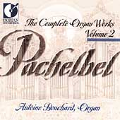 Pachelbel: Complete Organ Works Vol 2 / Antoine Bouchard