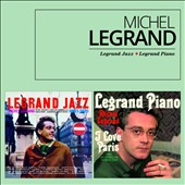 Michel Legrand: Legrand Jazz/Legrand Piano