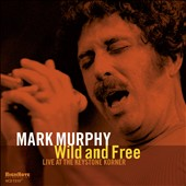 Mark Murphy (Vocal): Wild and Free: Live at the Keystone Korner [3/24] *