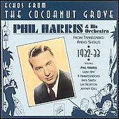 Phil Harris (Vocalist): Echoes from the Cocoanut Grove