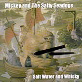 Mickey & the Salty Sea Dogs: Saltwater & Whiskey