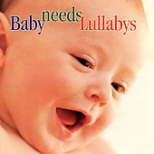 Baby needs Lullabys / Carol Rosenberger