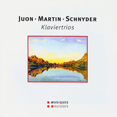 Juon, Martin, Schnyder: Klaviertrios / Swiss Piano Trio