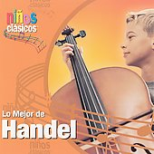 Ni&ntilde;os Cl&aacute;sicos - Lo mejor de Handel