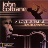 John Coltrane: A Love Supreme Live in Concert