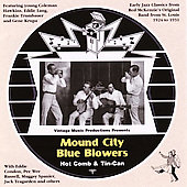 The Mound City Blue Blowers: Hot Comb & Tin Can *