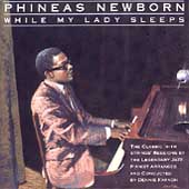 Phineas Newborn, Jr.: While My Lady Sleeps