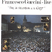Francesco Guccini: Fra La Via Emilia E Il West