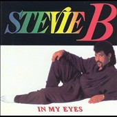 Stevie B: In My Eyes [Bonus Tracks]