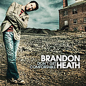 Brandon Heath: Don't Get Comfortable