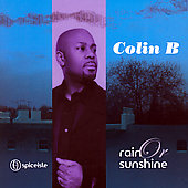 Colin B: Rain or Sunshine