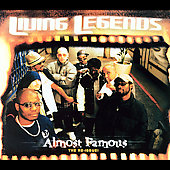 The Living Legends: Almost Famous [Bonus Tracks]