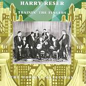 Harry Reser: Trainin' the Fingers *