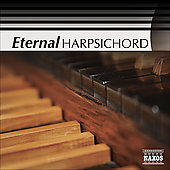Eternal Harpsichord - Couperin, Forqueray, Byrd, Rameau, Bach, Scarlatti, etc