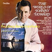 Johnny Howard: The World of Johnny Howard/Moonlight Serenades *