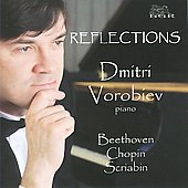 Reflections - Beethoven, Chopin, Scriabin, Schumann / Dmitri Vorobiev