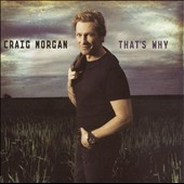 Craig Morgan: That's Why [Reissue]