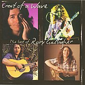 Rory Gallagher: Crest of a Wave: The Best of Rory Gallagher