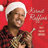 Kermit Ruffins: Have a Crazy Cool Christmas [Digipak]