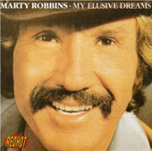 Marty Robbins: My Elusive Dreams