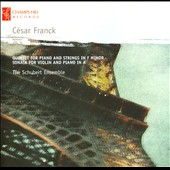 C&#233;sar Franck: Quintet For Piano & Strings in F minor; Sonata for Violin and Piano in A
