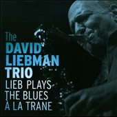 David Liebman: Lieb Plays the Blues &#224; la Trane