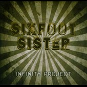 Sixfoot Sister: Infinity Project