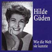 Hilde G&uuml;den - Wie die Welt sie kannte