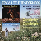 Norman Candler: Try a Little Tenderness; by Candlelight