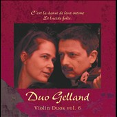 Violin Duos, Vol. 6 / Duo Gelland