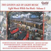 The Golden Age of Light Music: Light Music While You Work, Vol. 3