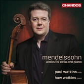 Mendelssohn: Works for Cello and Piano / Paul Watkins, cello; Huw Watkins, piano