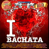 Various Artists: I Love Bachata 2012