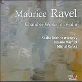 Ravel: Chamber Works For Violin / Sasha Rozhdestvensky, Josiane Marfurt, Michal Kanka