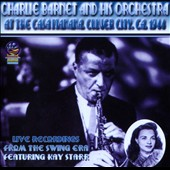 Charlie Barnet & His Orchestra: Live At The Casa Manana 1944