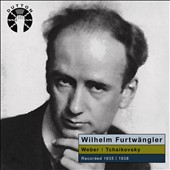 Wilhelm Furtwangler conducts Weber & Tchaikovsky, recorded 1935 - 1938