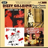 Dizzy Gillespie: Four Classic Albums: For Musicians Only/Roy and Diz #2/Sonny Side Up/Dizzy in Greece