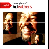 Bill Withers: Playlist: The Very Best of Bill Withers
