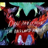 Dan Melchior: The Backward Path [Digipak]