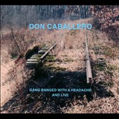 Don Caballero: Gang Banged with a Headache and Live [Digipak] *