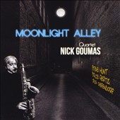 Nick Goumas/Nick Goumas Quartet: Moonlight Alley