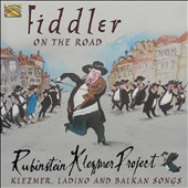 Rubinstein Klezmer Project: Fiddler on the Road