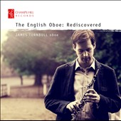 The English Oboe: Rediscovered - Works by Rubbra, Longstaff, Walmisley, Casken, Holst, Berkeley / James Turnbull, oboe