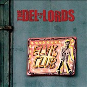 The Del-Lords: Elvis Club [Digipak] *